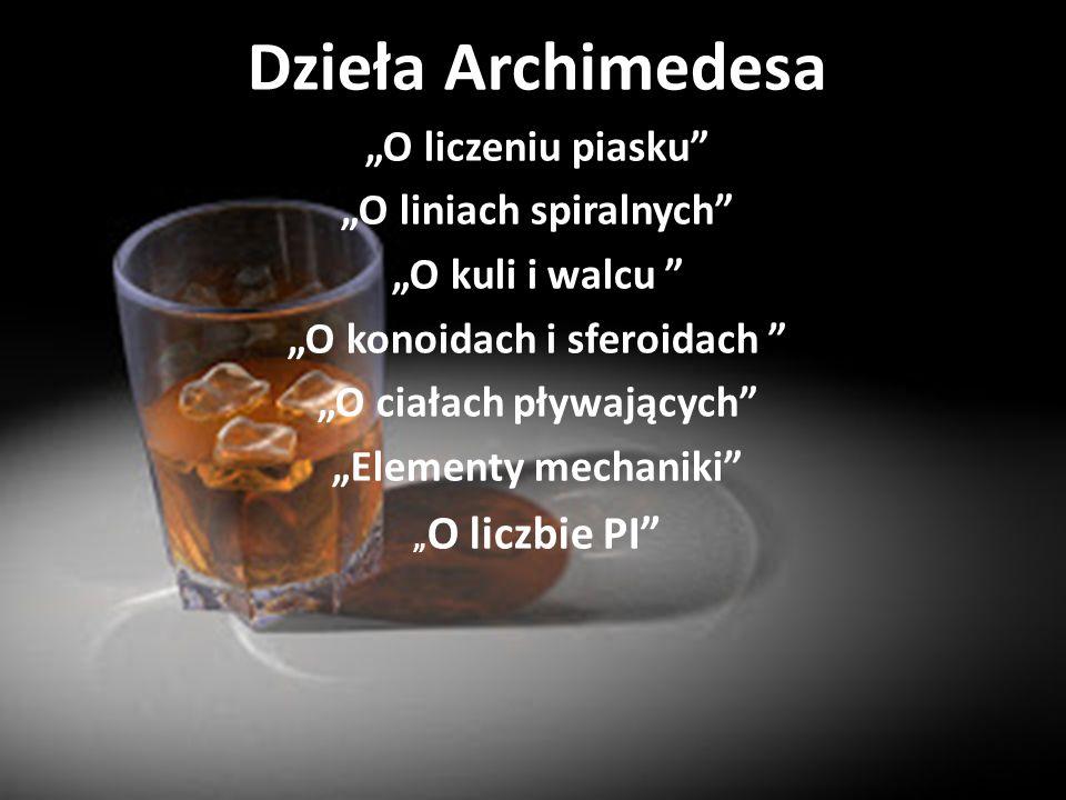 """Dzieła Archimedesa """"O liczeniu piasku """"O liniach spiralnych"""