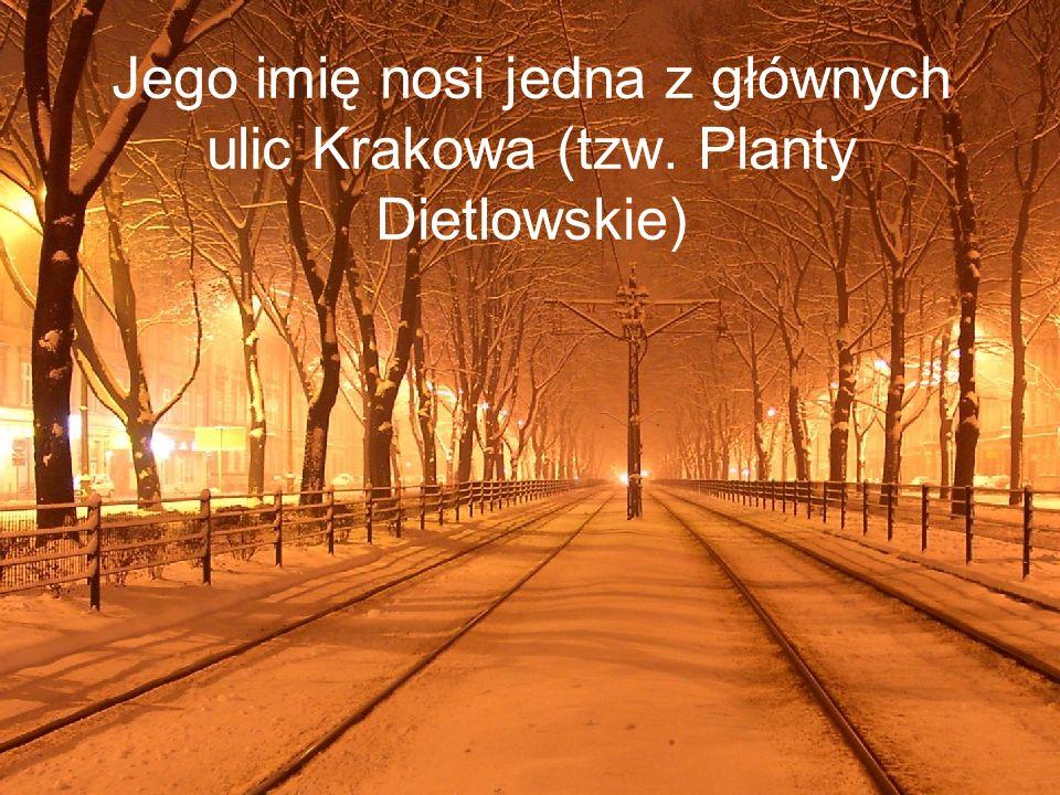 Jego imię nosi jedna z głównych ulic Krakowa (tzw. Planty Dietlowskie)