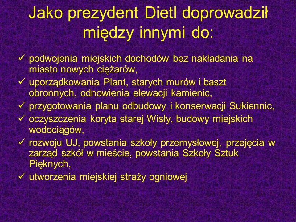 Jako prezydent Dietl doprowadził między innymi do: