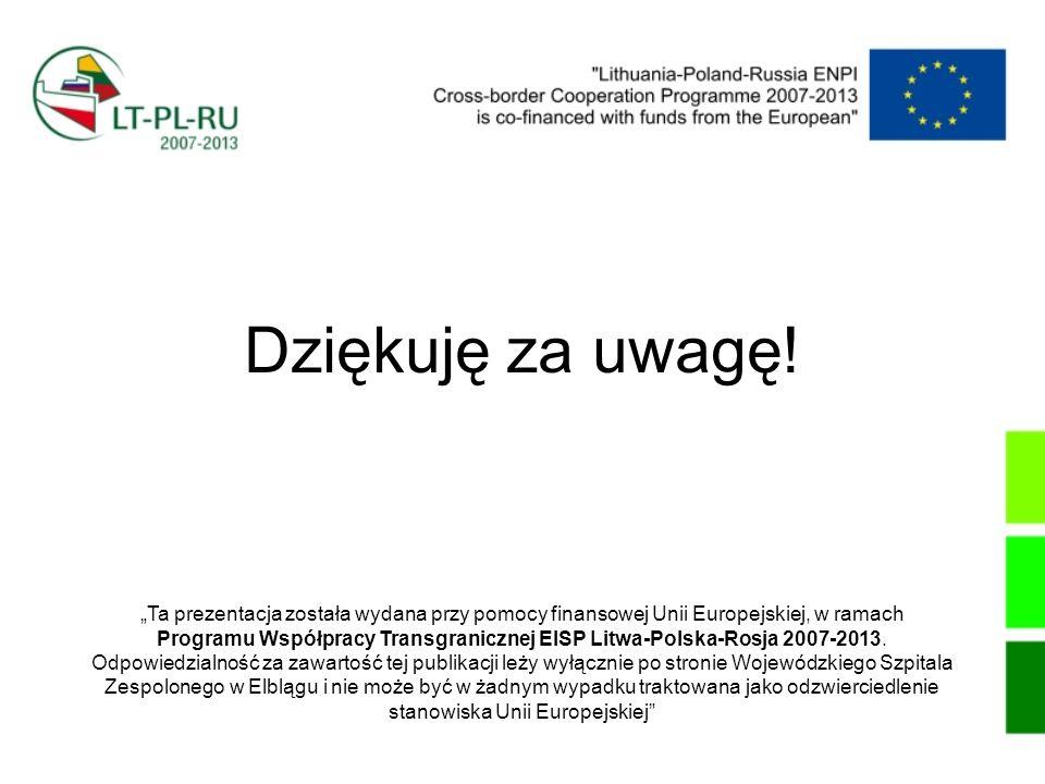 """Dziękuję za uwagę!""""Ta prezentacja została wydana przy pomocy finansowej Unii Europejskiej, w ramach."""