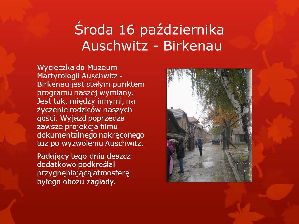 Środa 16 października Auschwitz - Birkenau