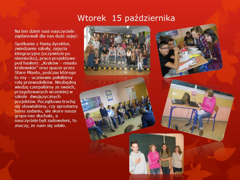 Wtorek 15 października Na ten dzień nasi nauczyciele zaplanowali dla nas dużo zajęć: