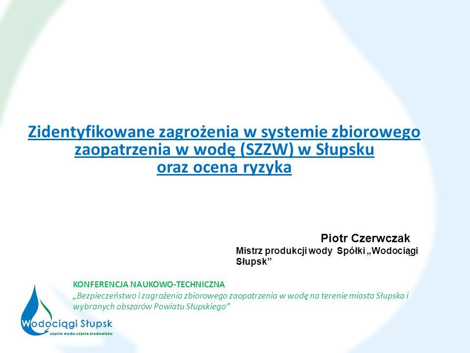 Zidentyfikowane zagrożenia w systemie zbiorowego zaopatrzenia w wodę (SZZW) w Słupsku