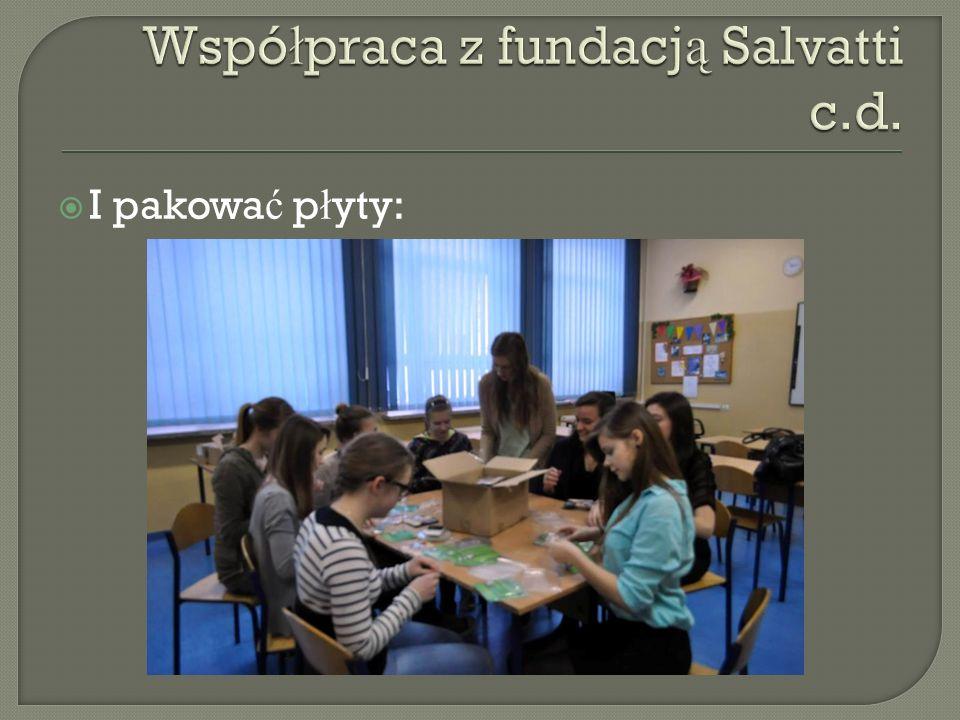 Współpraca z fundacją Salvatti c.d.