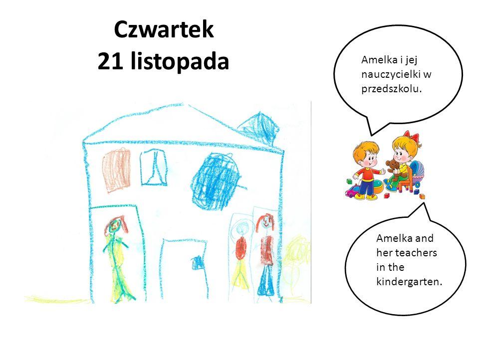 Czwartek 21 listopada Amelka i jej nauczycielki w przedszkolu.