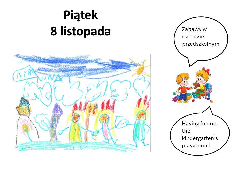 Piątek 8 listopada Zabawy w ogrodzie przedszkolnym