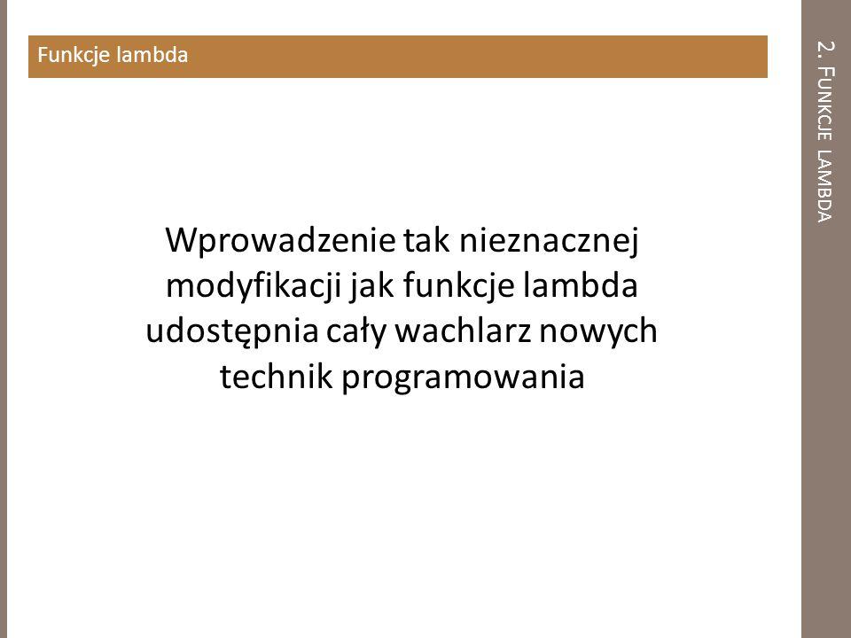 Funkcje lambda 2. Funkcje lambda.
