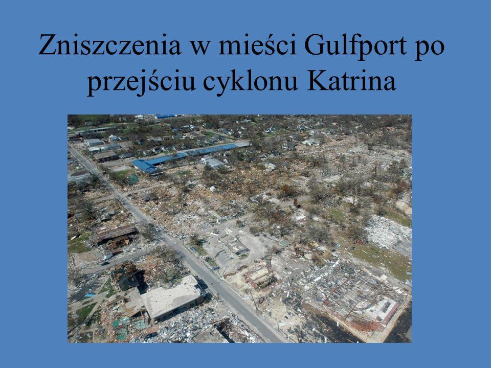 Zniszczenia w mieści Gulfport po przejściu cyklonu Katrina