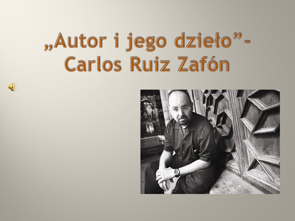 """""""Autor i jego dzieło - Carlos Ruiz Zafón"""