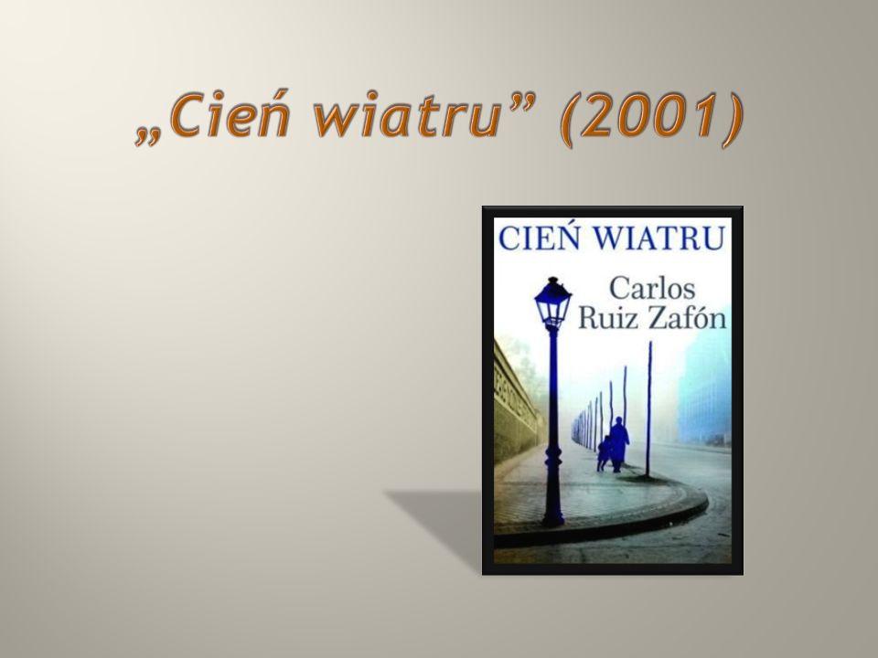"""""""Cień wiatru (2001)"""