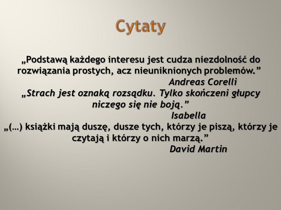 """Cytaty """"Podstawą każdego interesu jest cudza niezdolność do rozwiązania prostych, acz nieuniknionych problemów."""