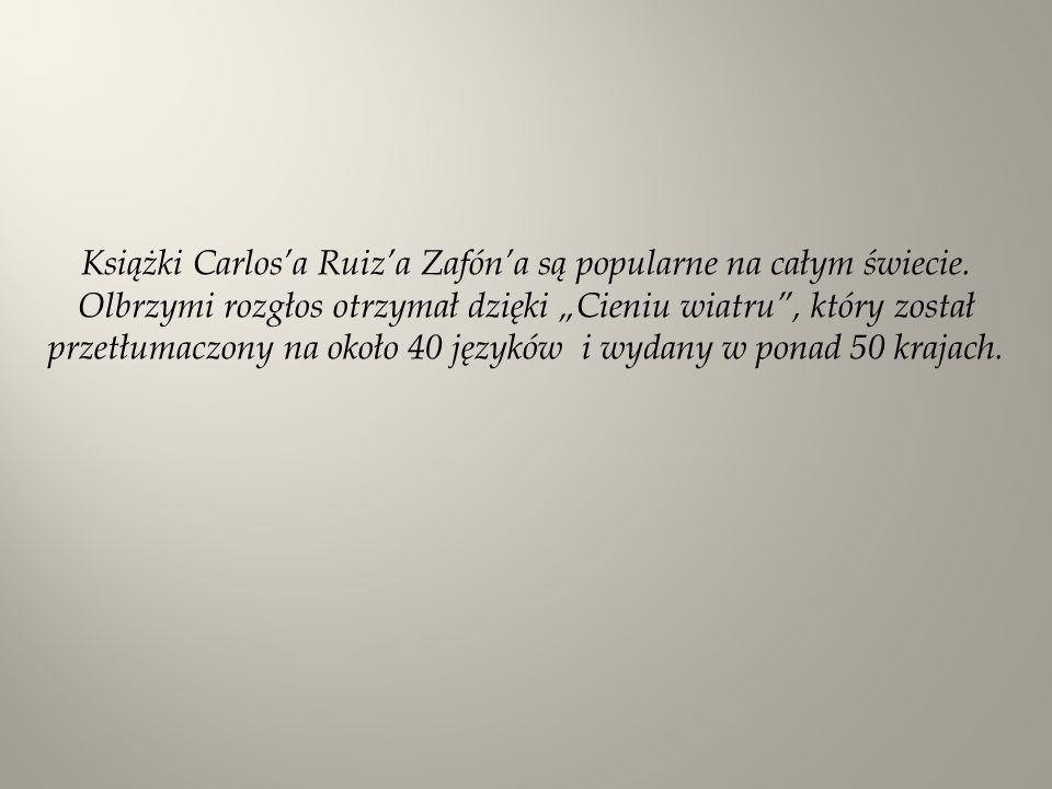 Książki Carlos'a Ruiz'a Zafón'a są popularne na całym świecie