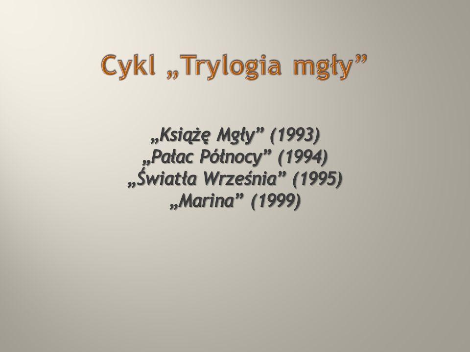 """Cykl """"Trylogia mgły """"Książę Mgły (1993) """"Pałac Północy (1994)"""