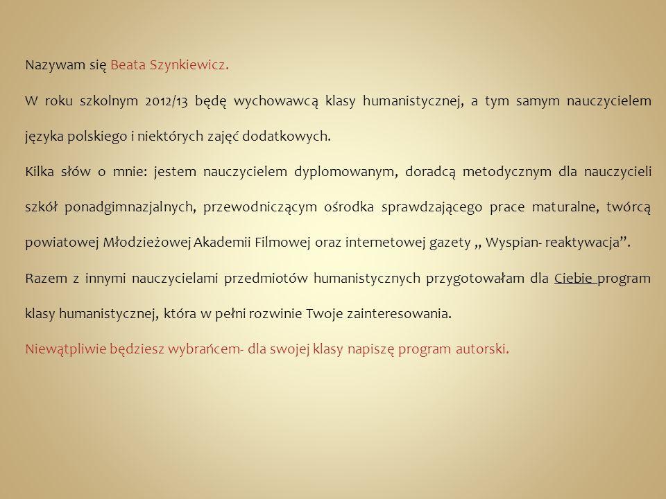 Nazywam się Beata Szynkiewicz.