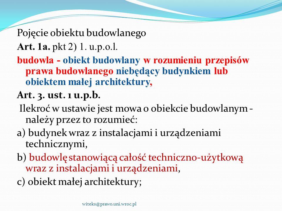 Pojęcie obiektu budowlanego Art. 1a. pkt 2) 1. u. p. o. l