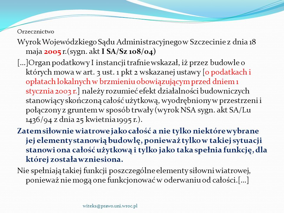 Orzecznictwo Wyrok Wojewódzkiego Sądu Administracyjnego w Szczecinie z dnia 18 maja 2005 r.(sygn. akt I SA/Sz 108/04)