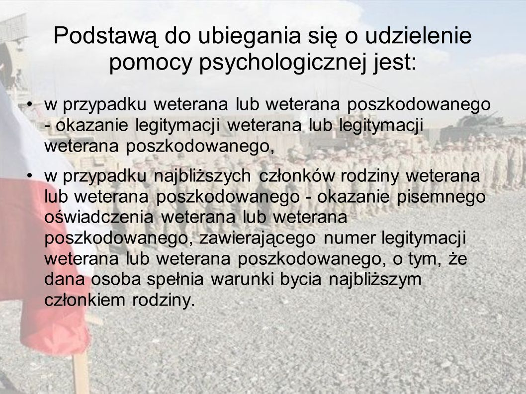 Podstawą do ubiegania się o udzielenie pomocy psychologicznej jest: