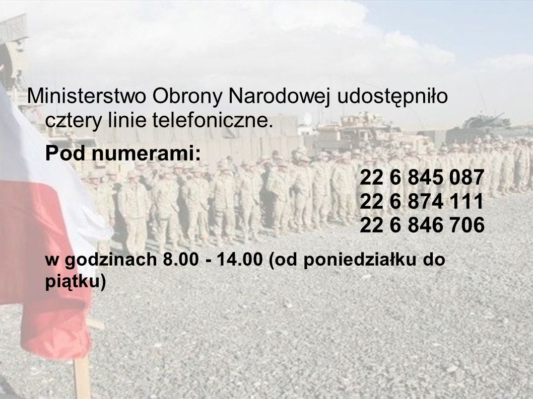 Ministerstwo Obrony Narodowej udostępniło cztery linie telefoniczne