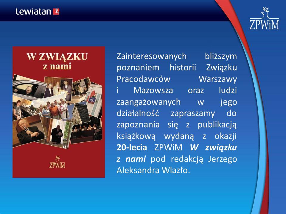 Zainteresowanych bliższym poznaniem historii Związku Pracodawców Warszawy i Mazowsza oraz ludzi zaangażowanych w jego działalność zapraszamy do zapoznania się z publikacją książkową wydaną z okazji 20-lecia ZPWiM W związku z nami pod redakcją Jerzego Aleksandra Wlazło.