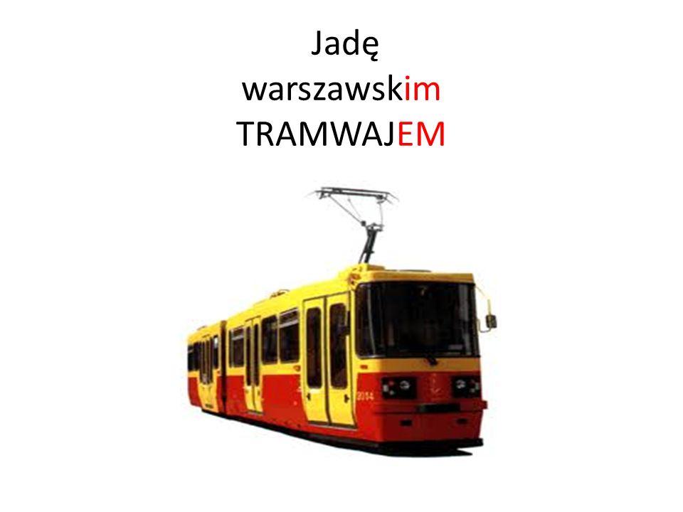Jadę warszawskim TRAMWAJEM