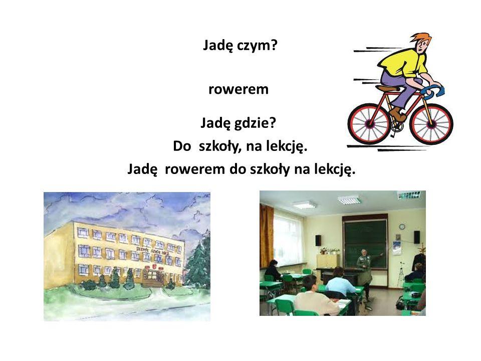 Jadę rowerem do szkoły na lekcję.
