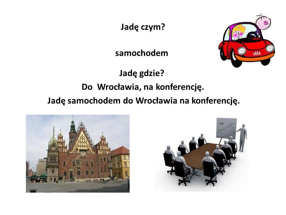 Do Wrocławia, na konferencję.