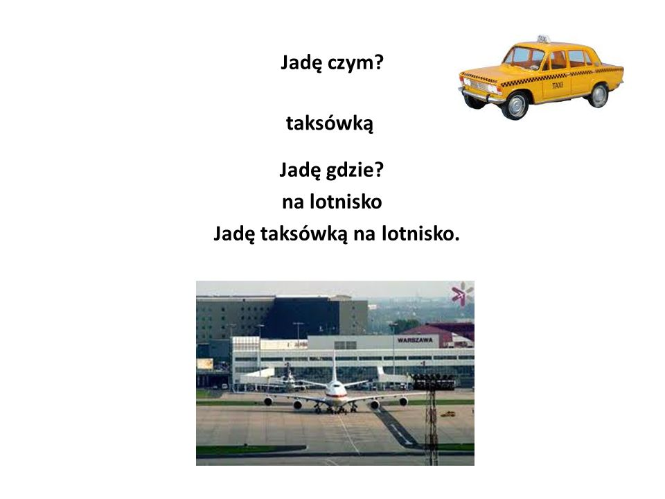 Jadę taksówką na lotnisko.
