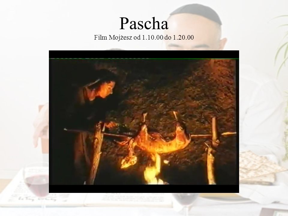 Pascha Film Mojżesz od 1.10.00 do 1.20.00