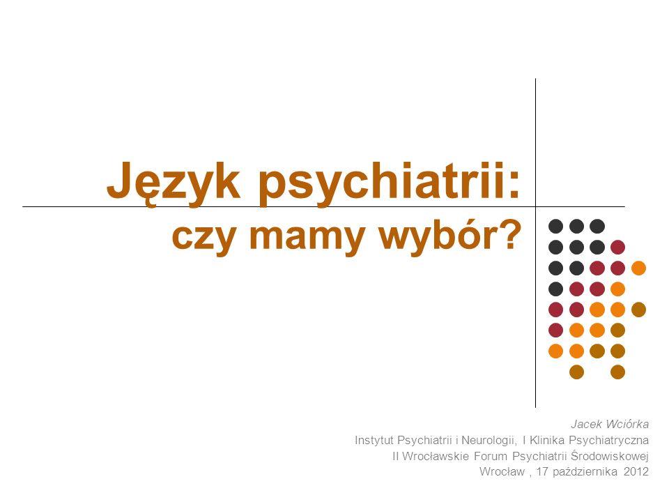 Język psychiatrii: czy mamy wybór
