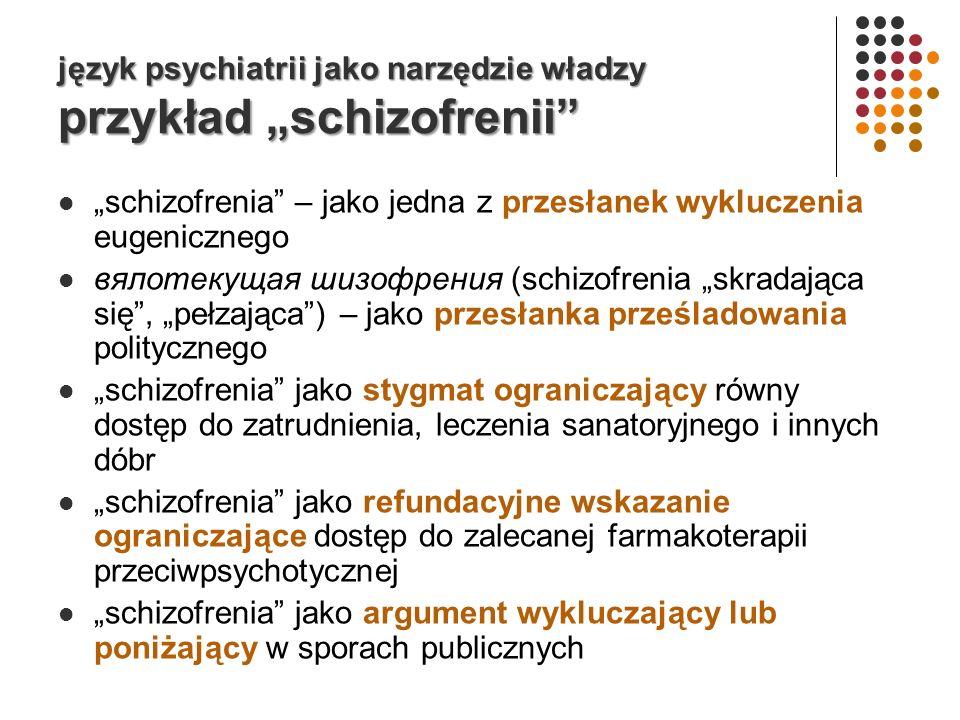"""język psychiatrii jako narzędzie władzy przykład """"schizofrenii"""