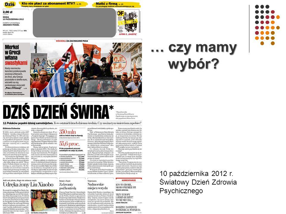 … czy mamy wybór 10 października 2012 r.