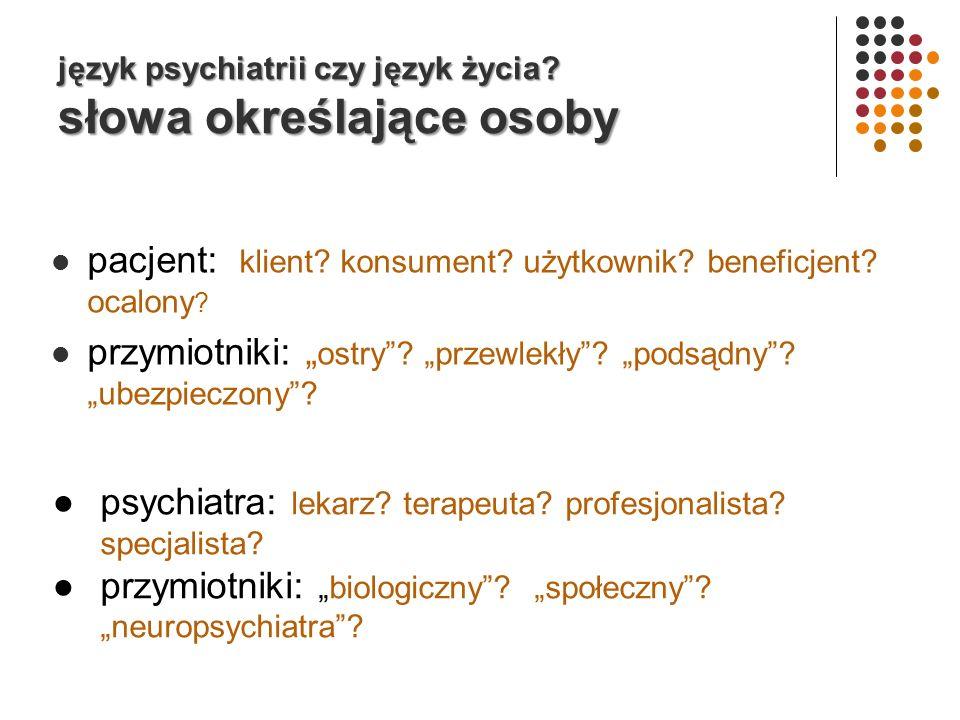język psychiatrii czy język życia słowa określające osoby