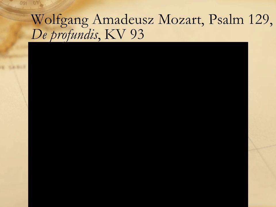 Wolfgang Amadeusz Mozart, Psalm 129, De profundis, KV 93