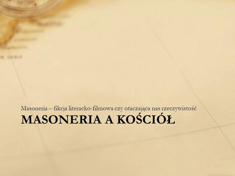 Masoneria – fikcja literacko-filmowa czy otaczająca nas rzeczywistość