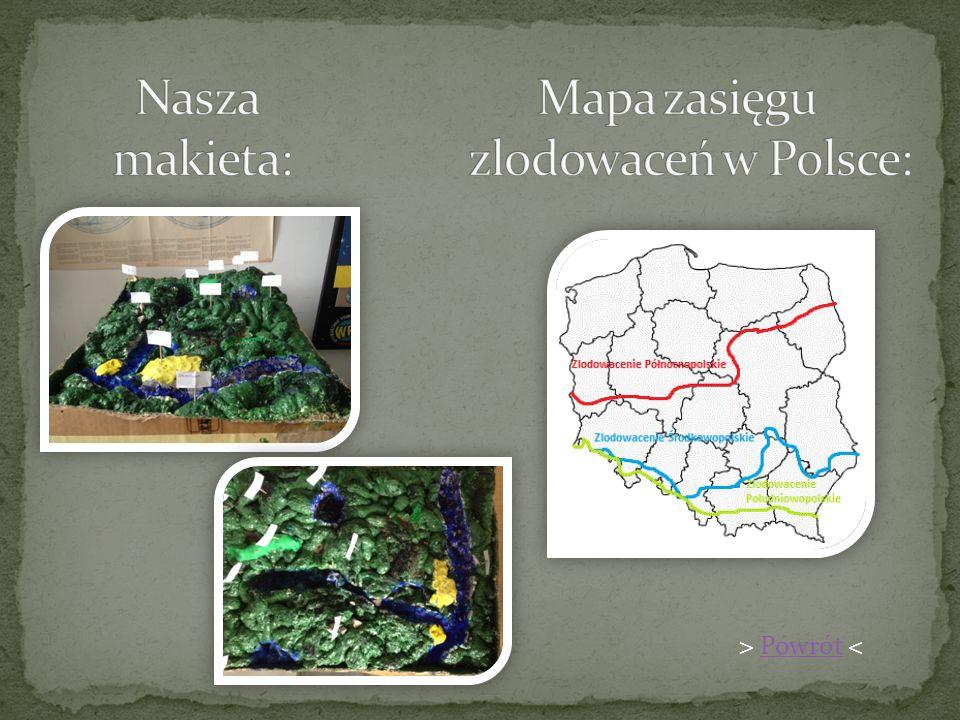 Nasza Mapa zasięgu makieta: zlodowaceń w Polsce: