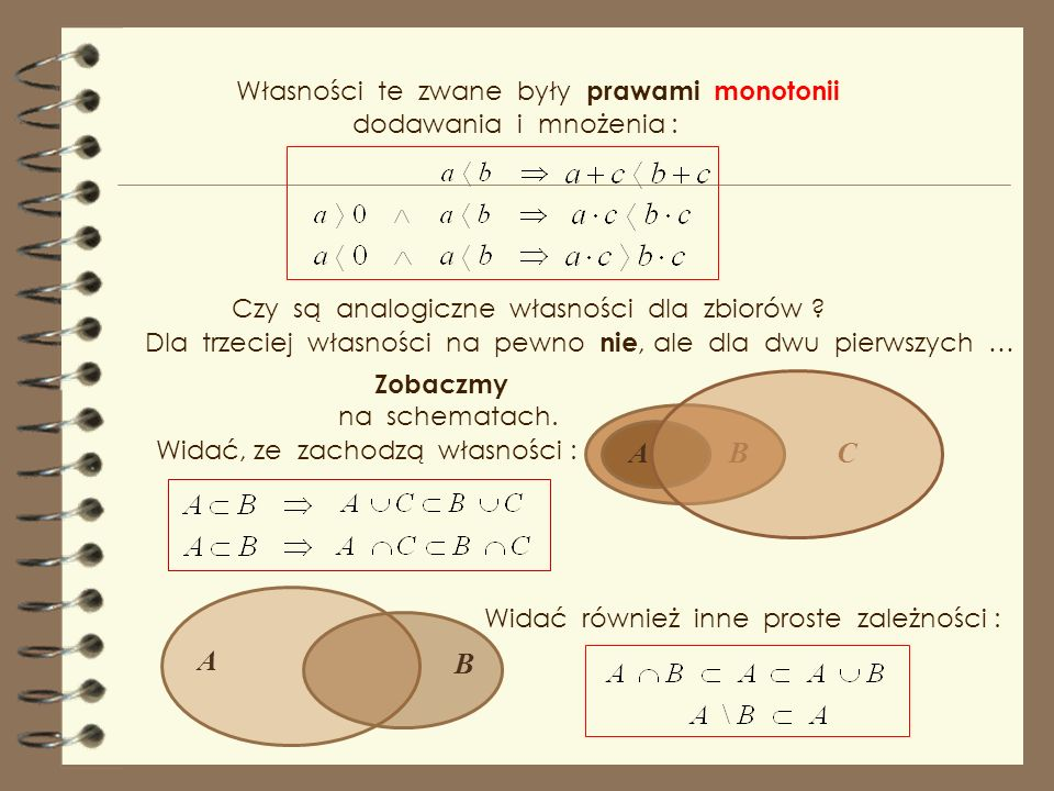A B C A B Własności te zwane były prawami monotonii
