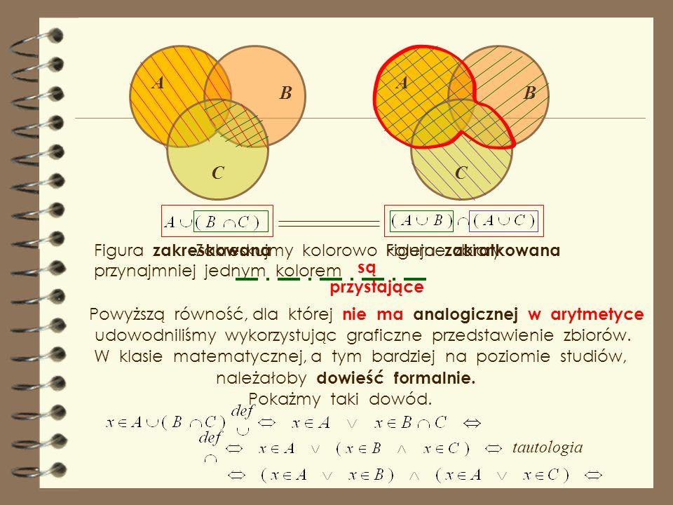 A A B B C C Figura zakreskowana przynajmniej jednym kolorem