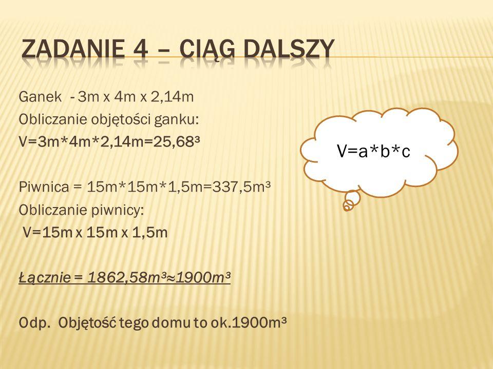 Zadanie 4 – ciąg dalszy V=a*b*c