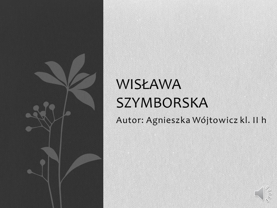 Autor: Agnieszka Wójtowicz kl. II h