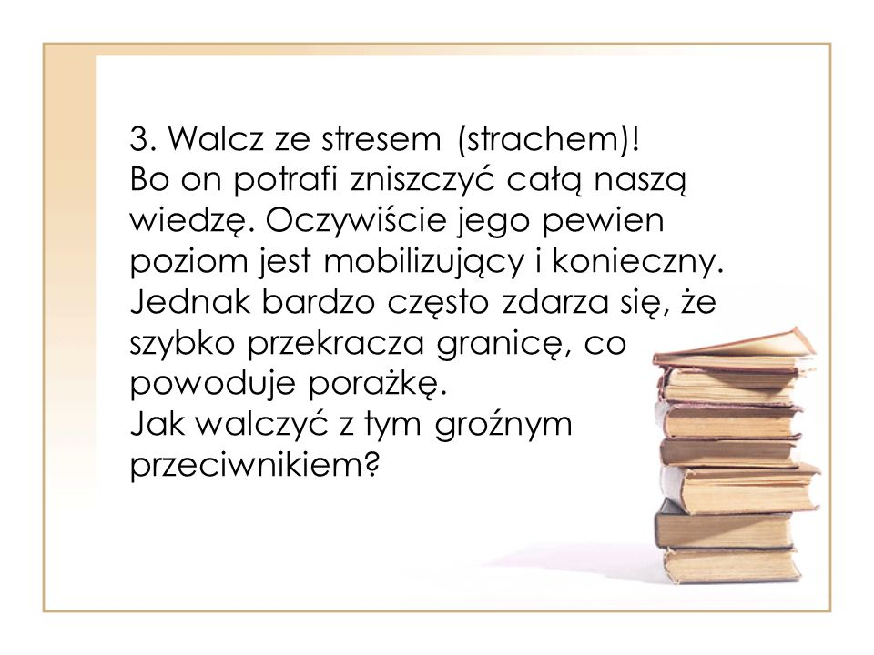 3. Walcz ze stresem (strachem)
