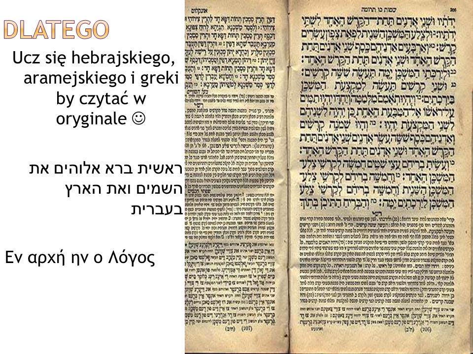 Ucz się hebrajskiego, aramejskiego i greki by czytać w oryginale 