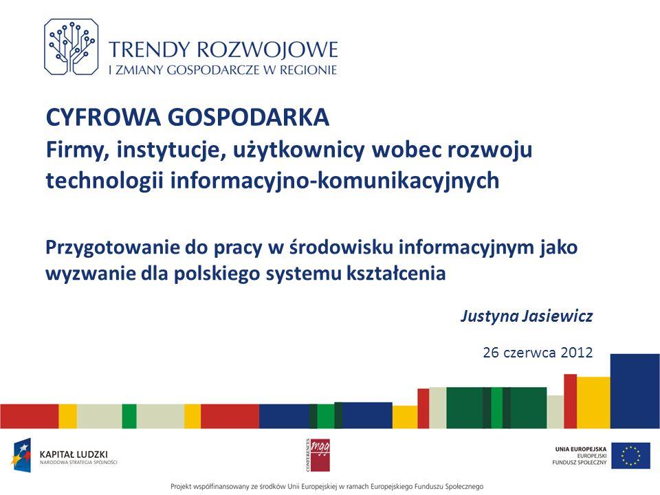 CYFROWA GOSPODARKA Firmy, instytucje, użytkownicy wobec rozwoju technologii informacyjno-komunikacyjnych.