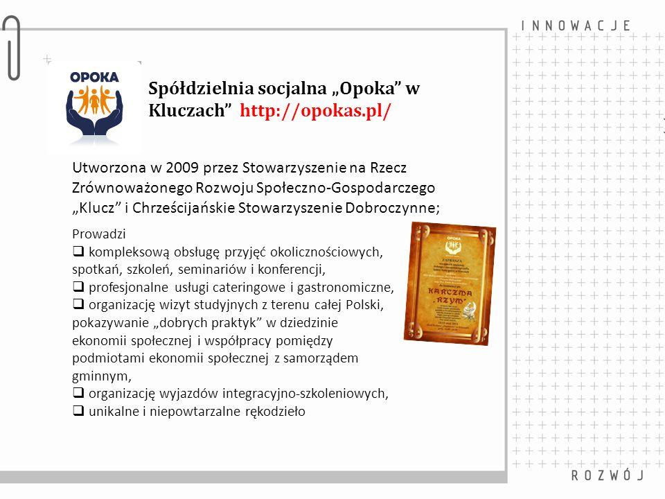 """Spółdzielnia socjalna """"Opoka w Kluczach http://opokas.pl/"""