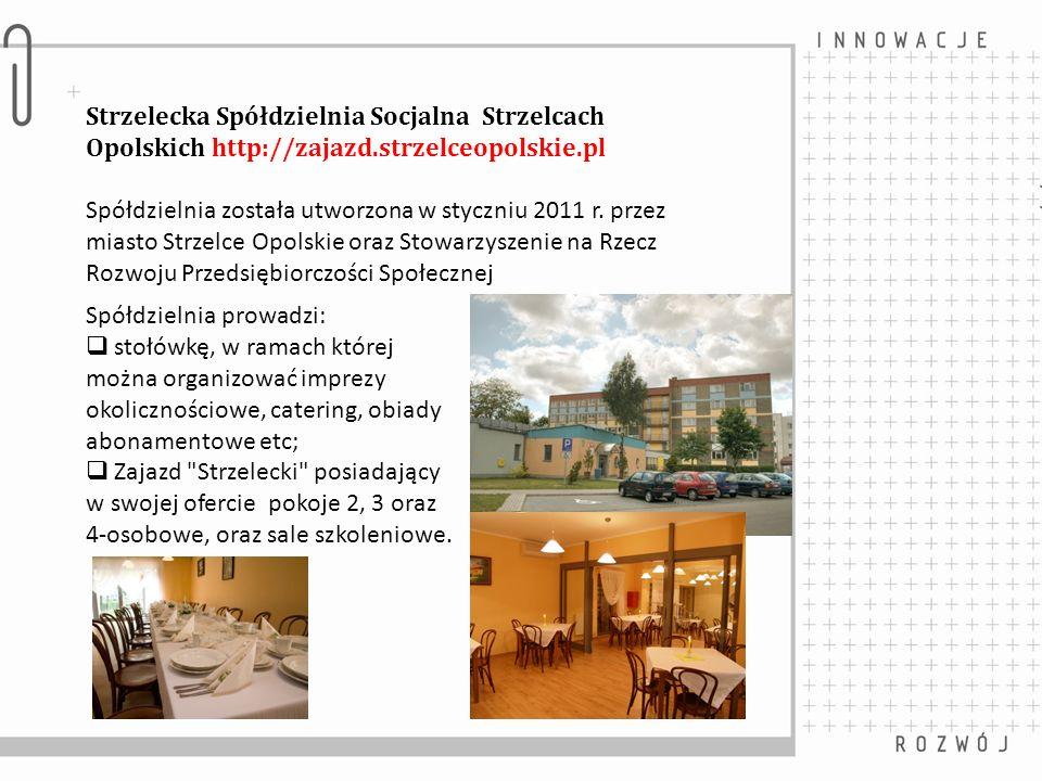 Strzelecka Spółdzielnia Socjalna Strzelcach Opolskich http://zajazd
