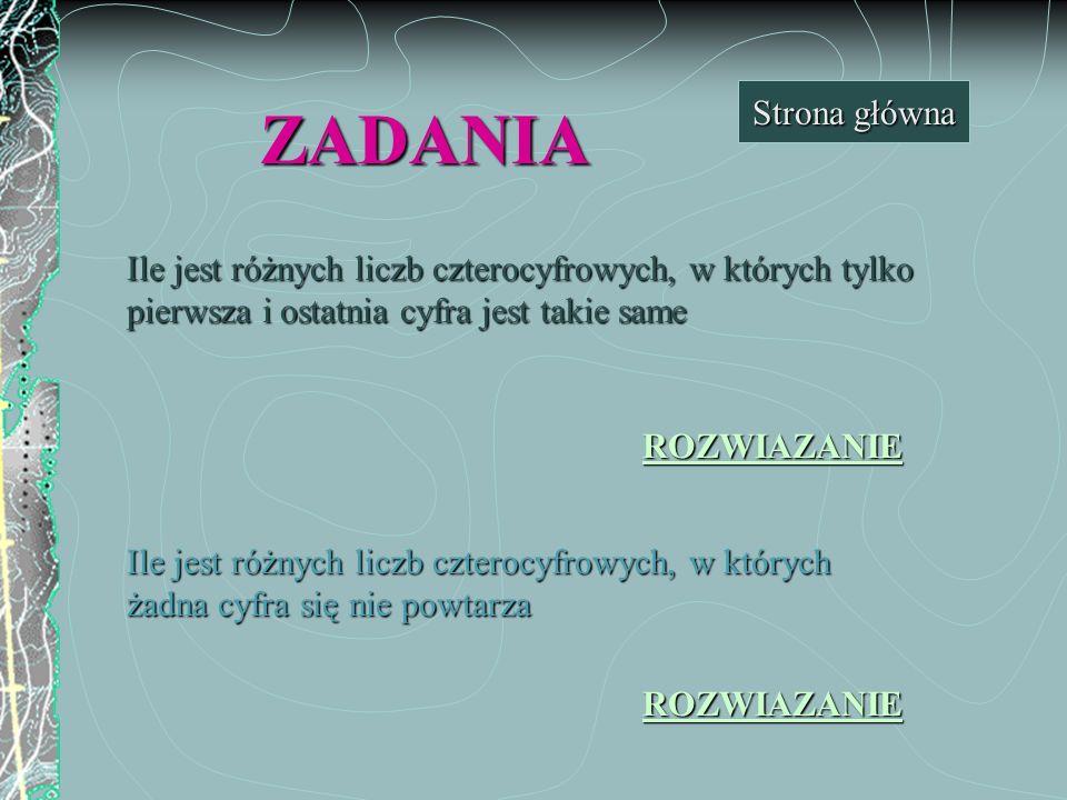 Strona główna ZADANIA. Ile jest różnych liczb czterocyfrowych, w których tylko pierwsza i ostatnia cyfra jest takie same.