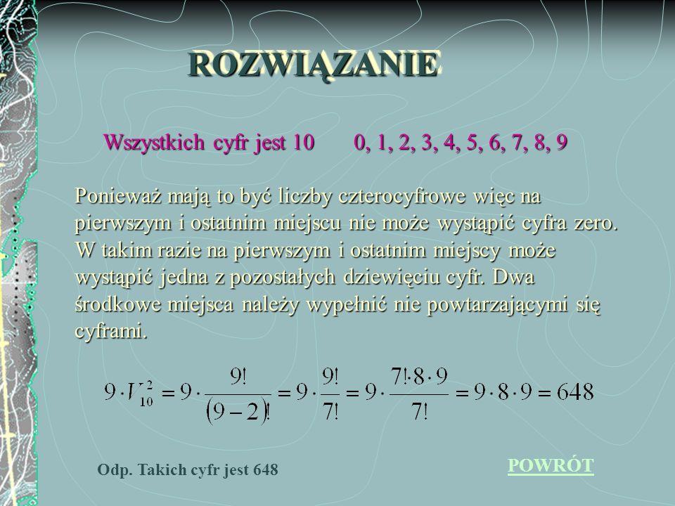 ROZWIĄZANIE Wszystkich cyfr jest 10 0, 1, 2, 3, 4, 5, 6, 7, 8, 9