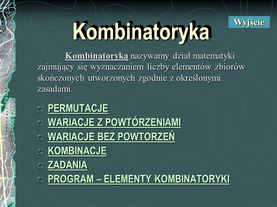 Kombinatoryka PERMUTACJE WARIACJE Z POWTÓRZENIAMI