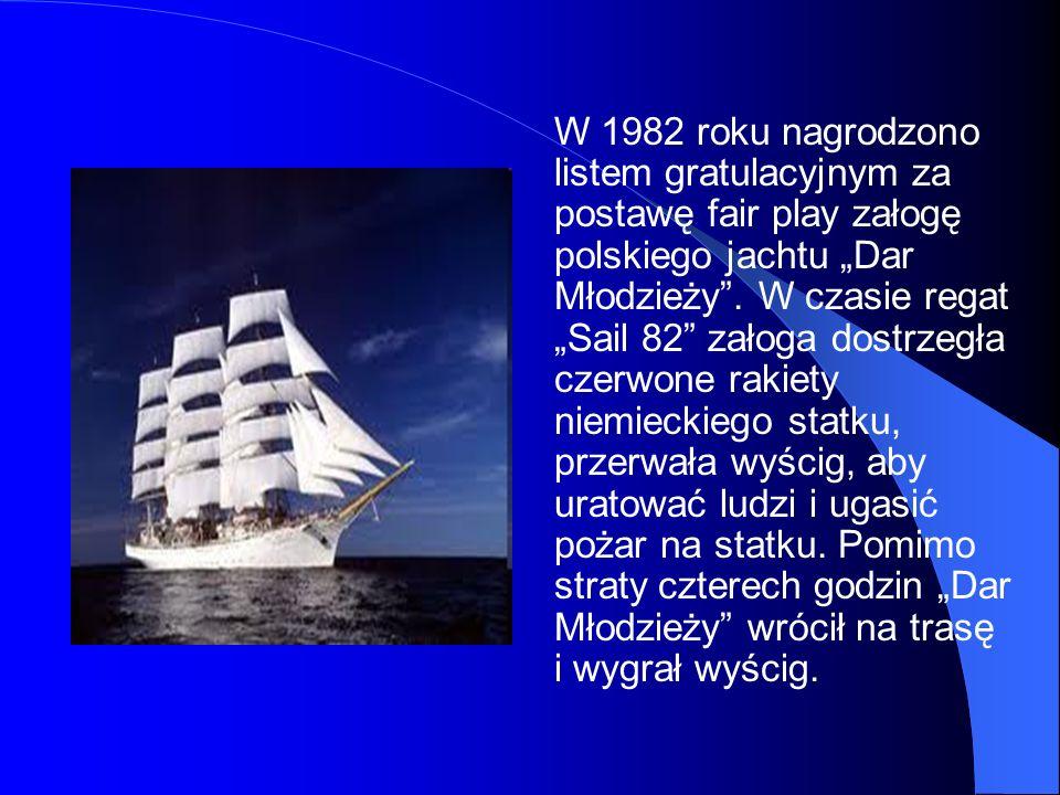 """W 1982 roku nagrodzono listem gratulacyjnym za postawę fair play załogę polskiego jachtu """"Dar Młodzieży ."""