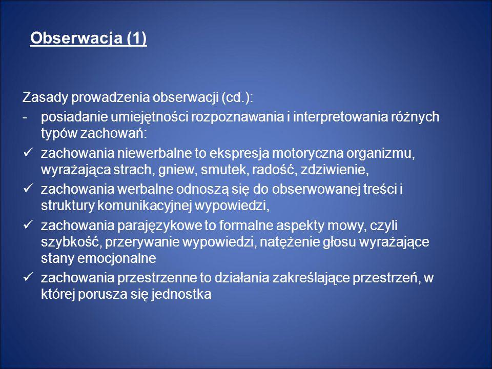 Obserwacja (1) Zasady prowadzenia obserwacji (cd.):