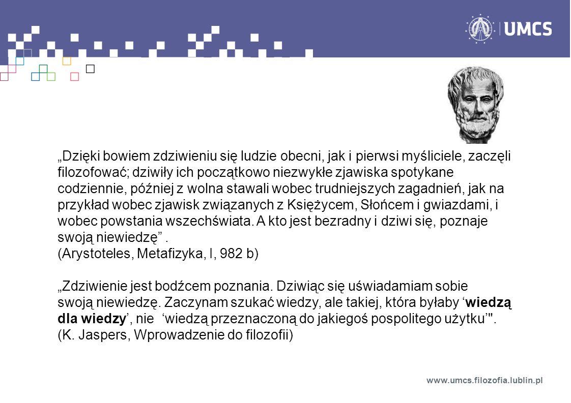 (Arystoteles, Metafizyka, I, 982 b)